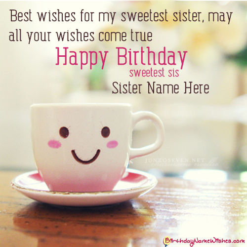 Cute Birthday Wishes For Sister With Name