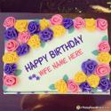 Colorful Roses Happy Birthday Cake For Wife With Name